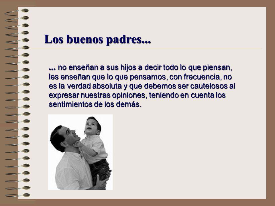 Los buenos padres...
