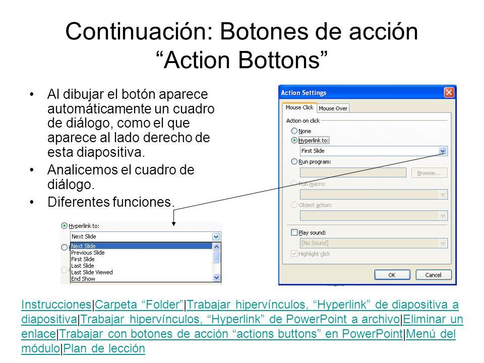 Continuación: Botones de acción Action Bottons