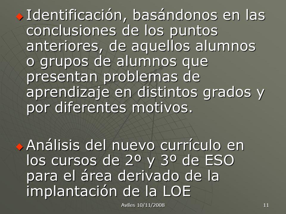 Identificación, basándonos en las conclusiones de los puntos anteriores, de aquellos alumnos o grupos de alumnos que presentan problemas de aprendizaje en distintos grados y por diferentes motivos.