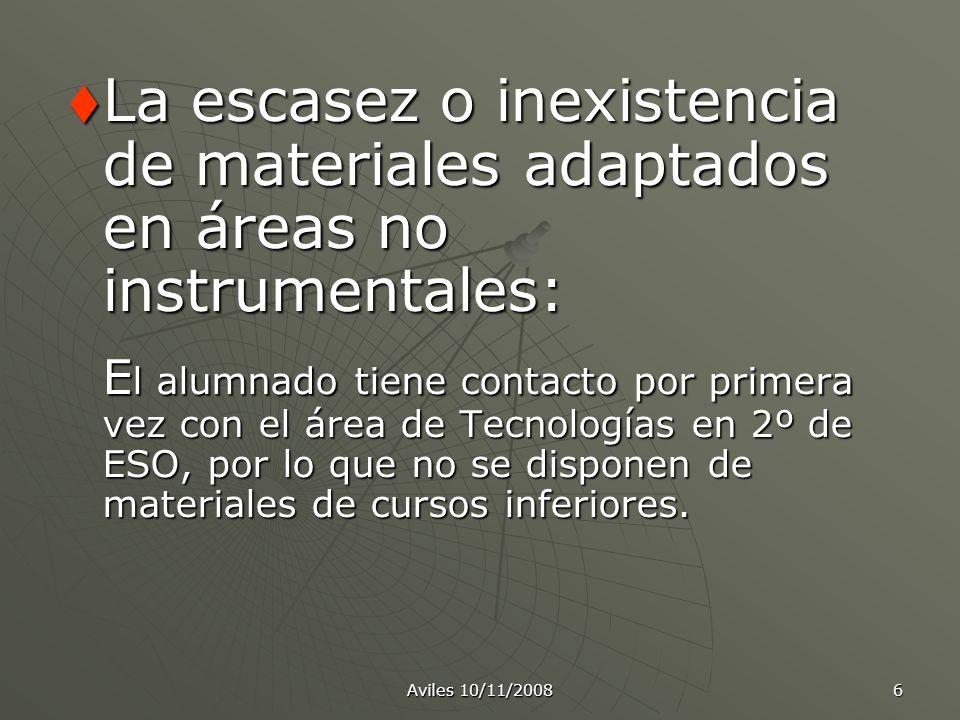 La escasez o inexistencia de materiales adaptados en áreas no instrumentales: