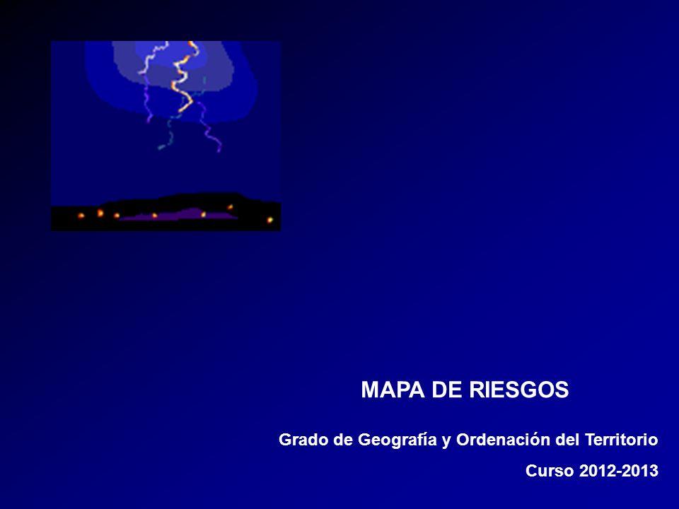 MAPA DE RIESGOS Grado de Geografía y Ordenación del Territorio