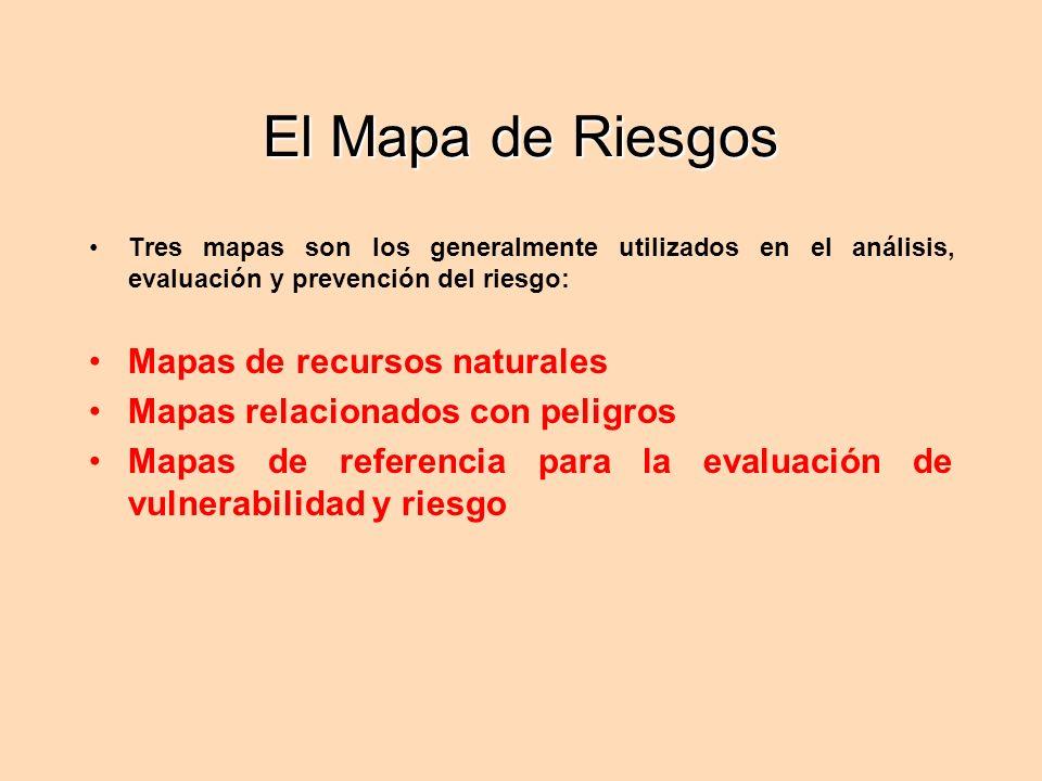 El Mapa de Riesgos Mapas de recursos naturales