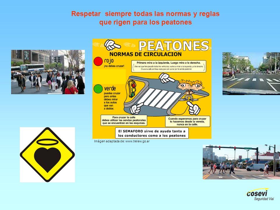 Respetar siempre todas las normas y reglas que rigen para los peatones