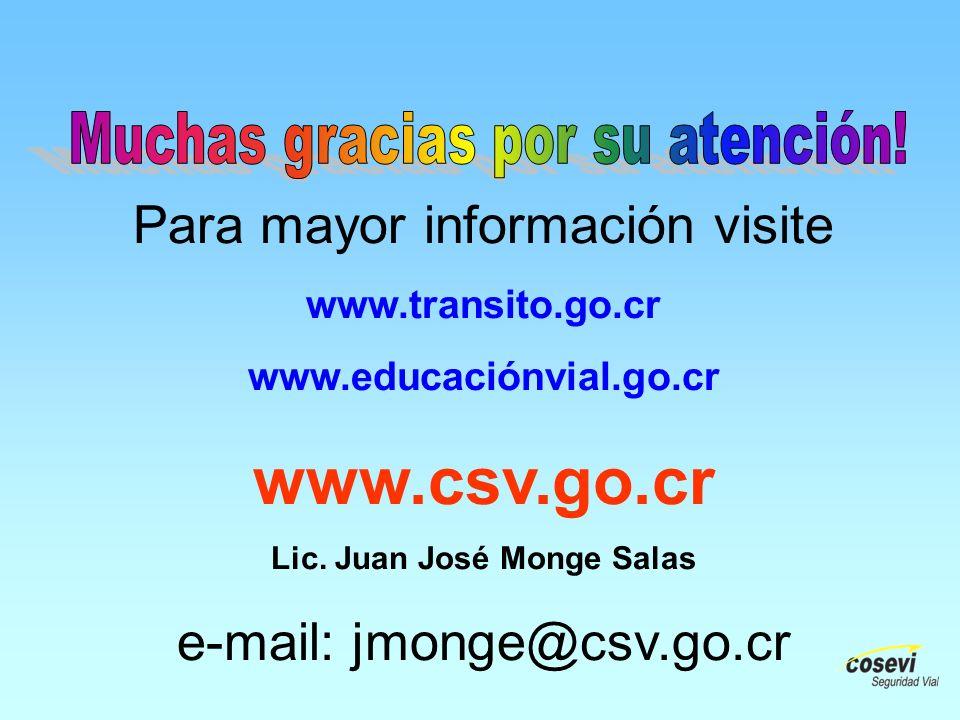 www.csv.go.cr Para mayor información visite e-mail: jmonge@csv.go.cr