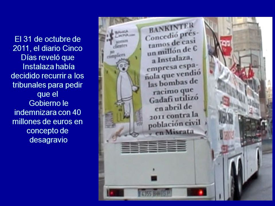 El 31 de octubre de 2011, el diario Cinco Días reveló que Instalaza había decidido recurrir a los tribunales para pedir que el Gobierno le indemnizara con 40 millones de euros en concepto de desagravio