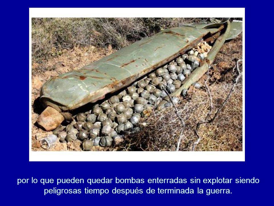 por lo que pueden quedar bombas enterradas sin explotar siendo peligrosas tiempo después de terminada la guerra.