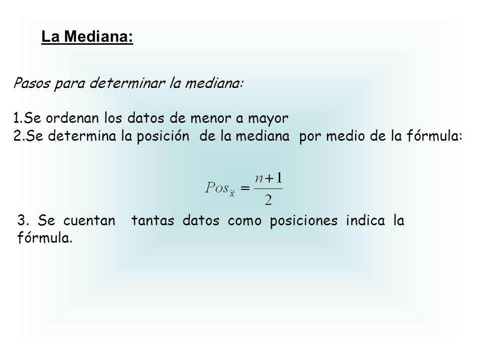La Mediana: Pasos para determinar la mediana: