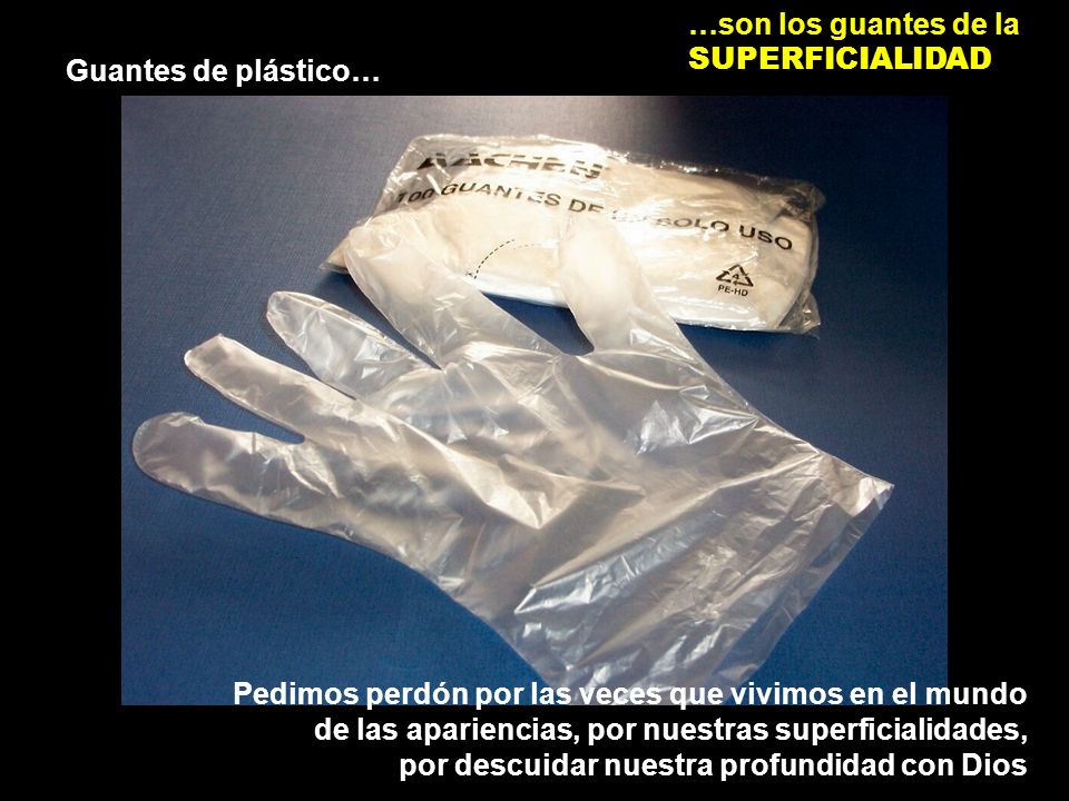 …son los guantes de la SUPERFICIALIDAD