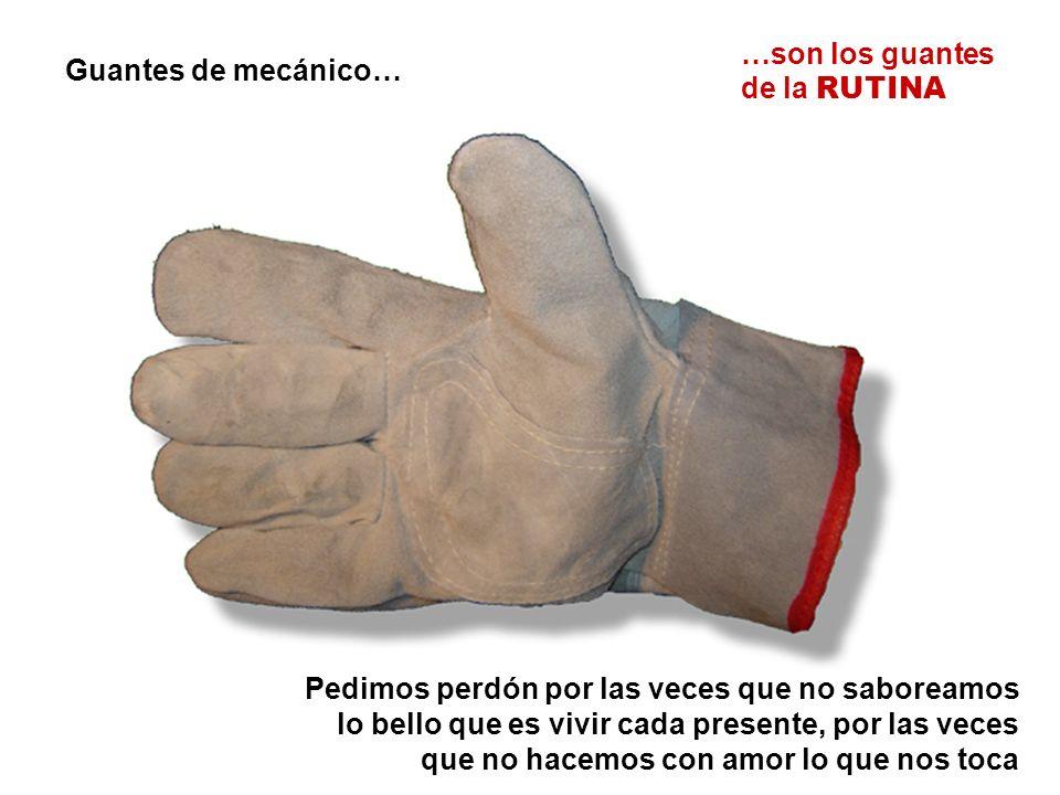…son los guantes de la RUTINA