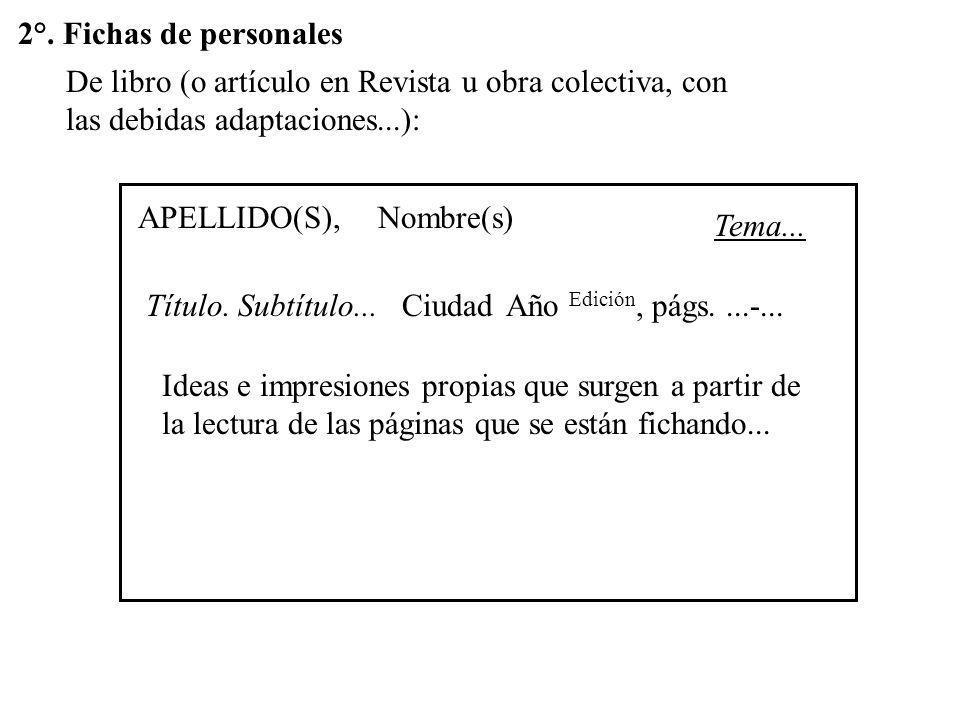 2°. Fichas de personales De libro (o artículo en Revista u obra colectiva, con las debidas adaptaciones...):