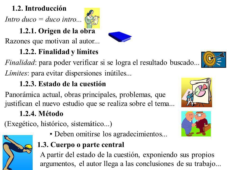 1.2. Introducción Intro duco = duco intro... 1.2.1. Origen de la obra. Razones que motivan al autor...