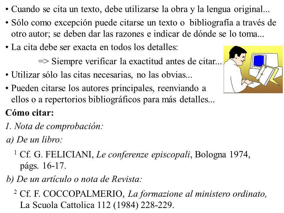Cuando se cita un texto, debe utilizarse la obra y la lengua original...