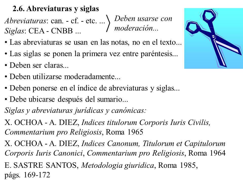 2.6. Abreviaturas y siglas Deben usarse con moderación... Abreviaturas: can. - cf. - etc. ... Siglas: CEA - CNBB ...