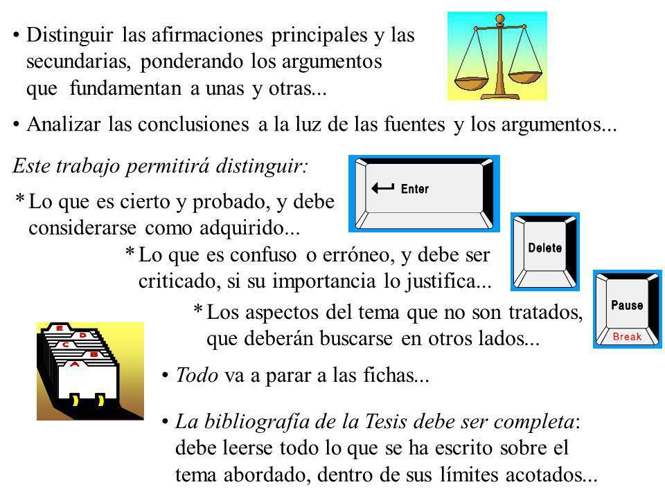 Distinguir las afirmaciones principales y las secundarias, ponderando los argumentos que fundamentan a unas y otras...
