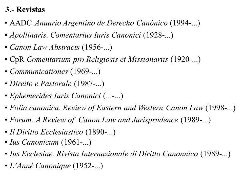 3.- Revistas AADC Anuario Argentino de Derecho Canónico (1994-...) Apollinaris. Comentarius Iuris Canonici (1928-...)