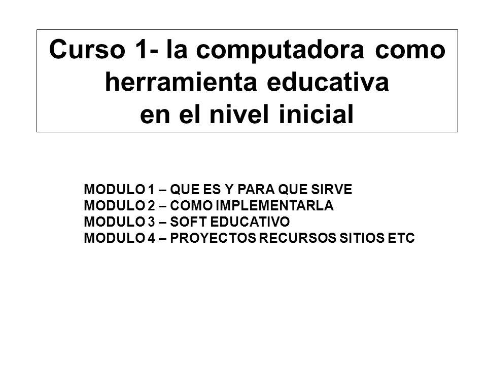 Curso 1- la computadora como herramienta educativa