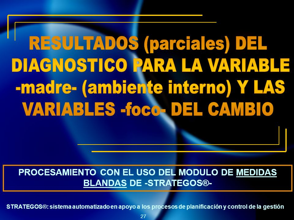 PROCESAMIENTO CON EL USO DEL MODULO DE MEDIDAS BLANDAS DE -STRATEGOS®-