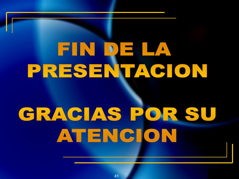 FIN DE LA PRESENTACION GRACIAS POR SU ATENCION