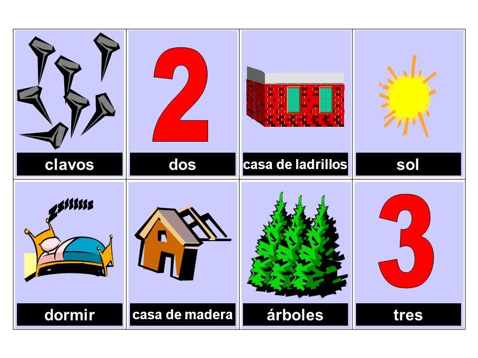 2 3 z clavos dos sol dormir árboles tres casa de ladrillos