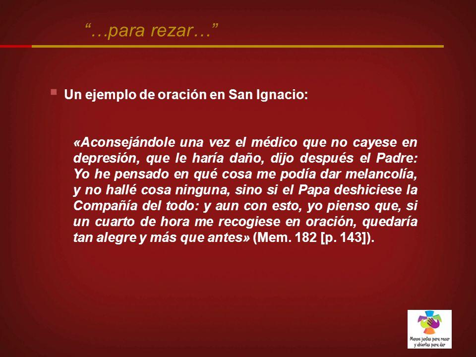 …para rezar… Un ejemplo de oración en San Ignacio: