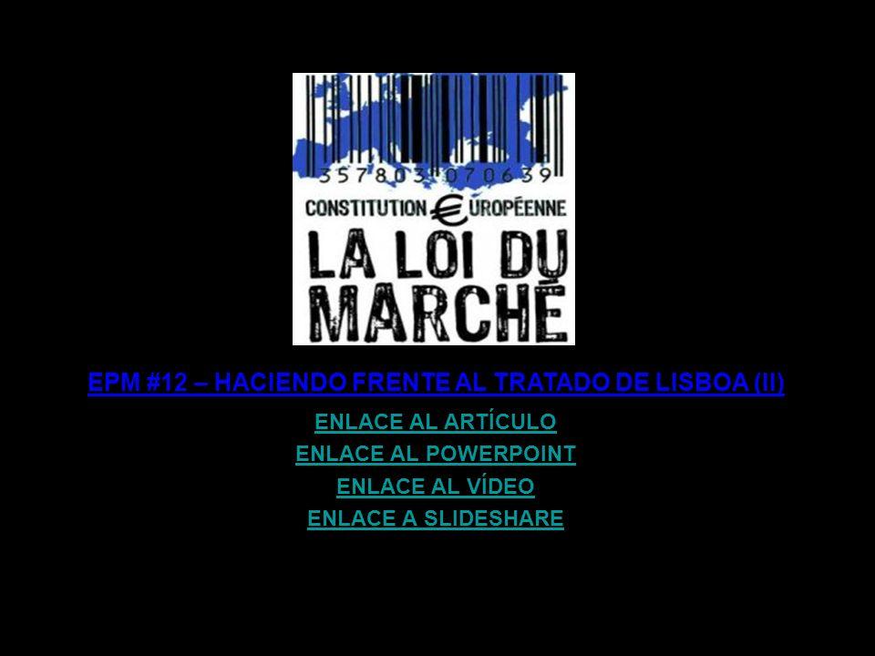 EPM #12 – HACIENDO FRENTE AL TRATADO DE LISBOA (II)