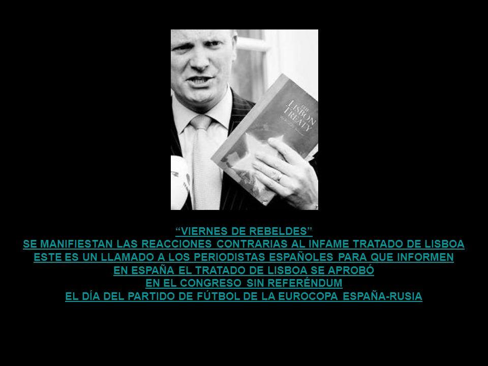 SE MANIFIESTAN LAS REACCIONES CONTRARIAS AL INFAME TRATADO DE LISBOA