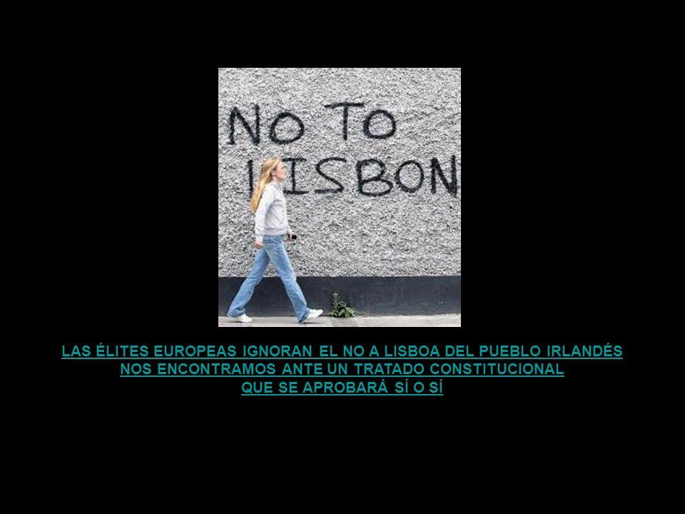 LAS ÉLITES EUROPEAS IGNORAN EL NO A LISBOA DEL PUEBLO IRLANDÉS