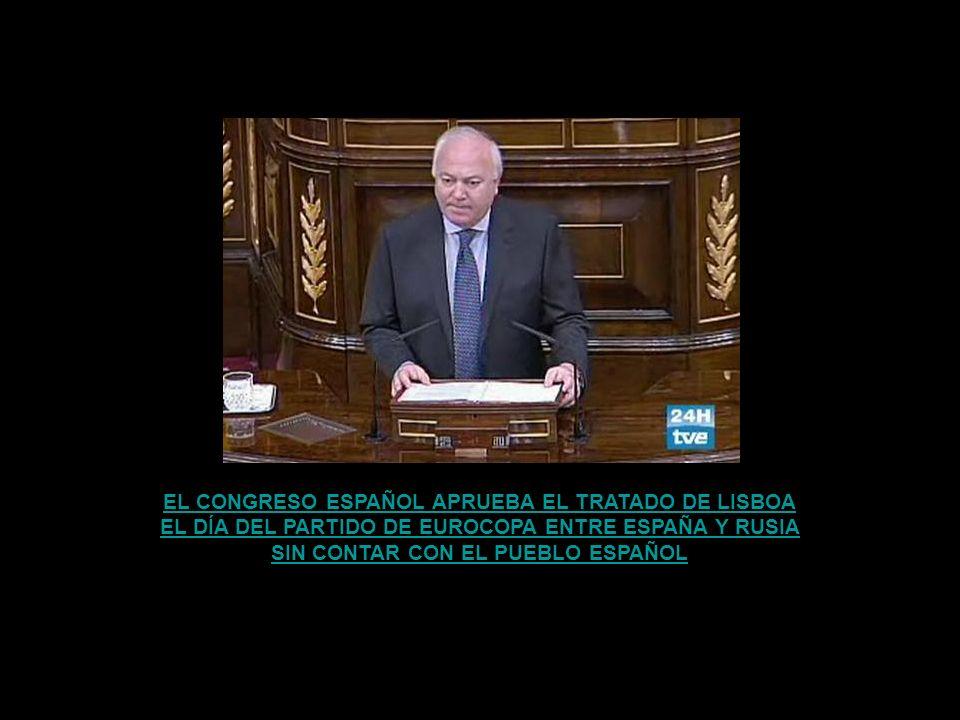 EL CONGRESO ESPAÑOL APRUEBA EL TRATADO DE LISBOA
