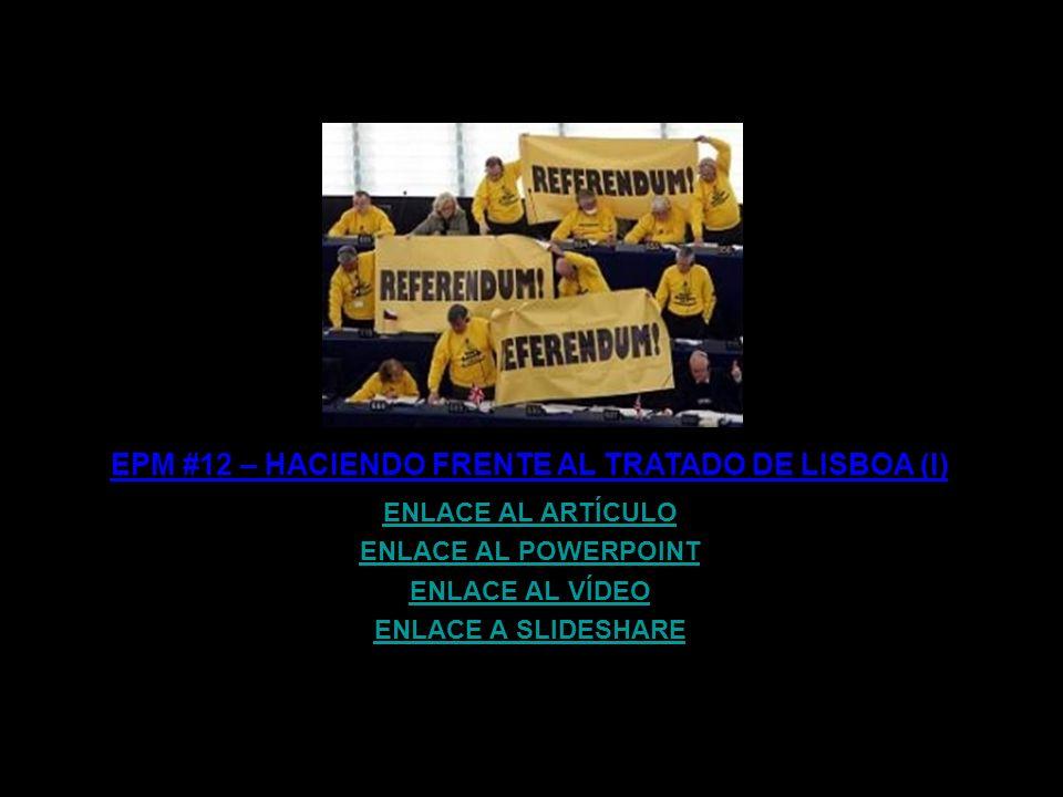 EPM #12 – HACIENDO FRENTE AL TRATADO DE LISBOA (I)
