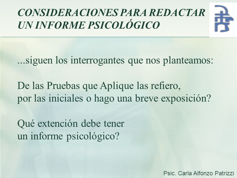 CONSIDERACIONES PARA REDACTAR UN INFORME PSICOLÓGICO