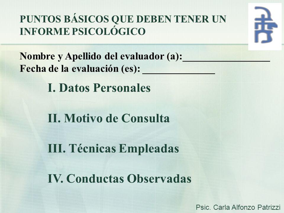 III. Técnicas Empleadas IV. Conductas Observadas