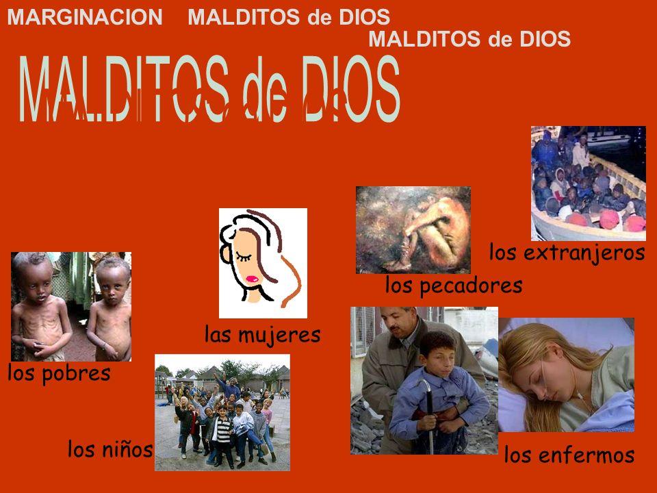 MALDITOS de DIOS MARGINACION MALDITOS de DIOS MALDITOS de DIOS