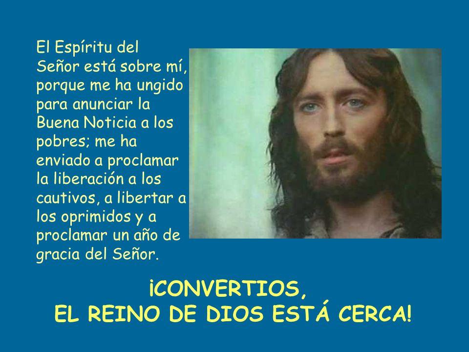 EL REINO DE DIOS ESTÁ CERCA!