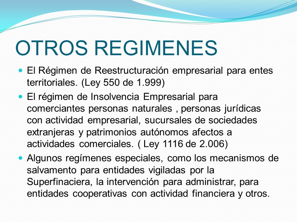 OTROS REGIMENES El Régimen de Reestructuración empresarial para entes territoriales. (Ley 550 de 1.999)