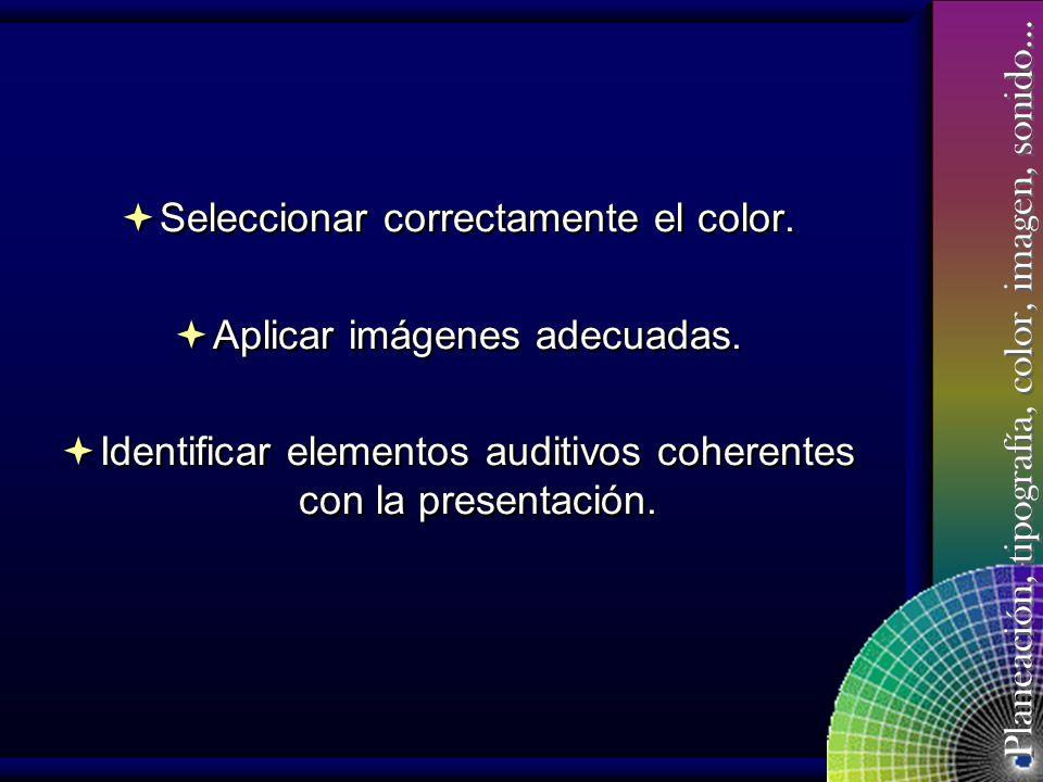 Seleccionar correctamente el color. Aplicar imágenes adecuadas.