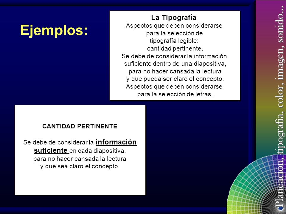 Ejemplos: La Tipografía suficiente en cada diapositiva,