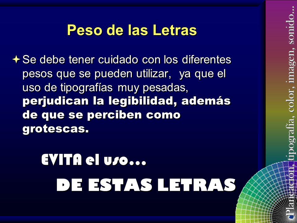 EVITA el uso… DE ESTAS LETRAS Peso de las Letras