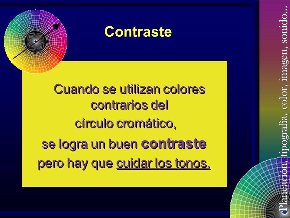 Contraste Cuando se utilizan colores contrarios del círculo cromático,