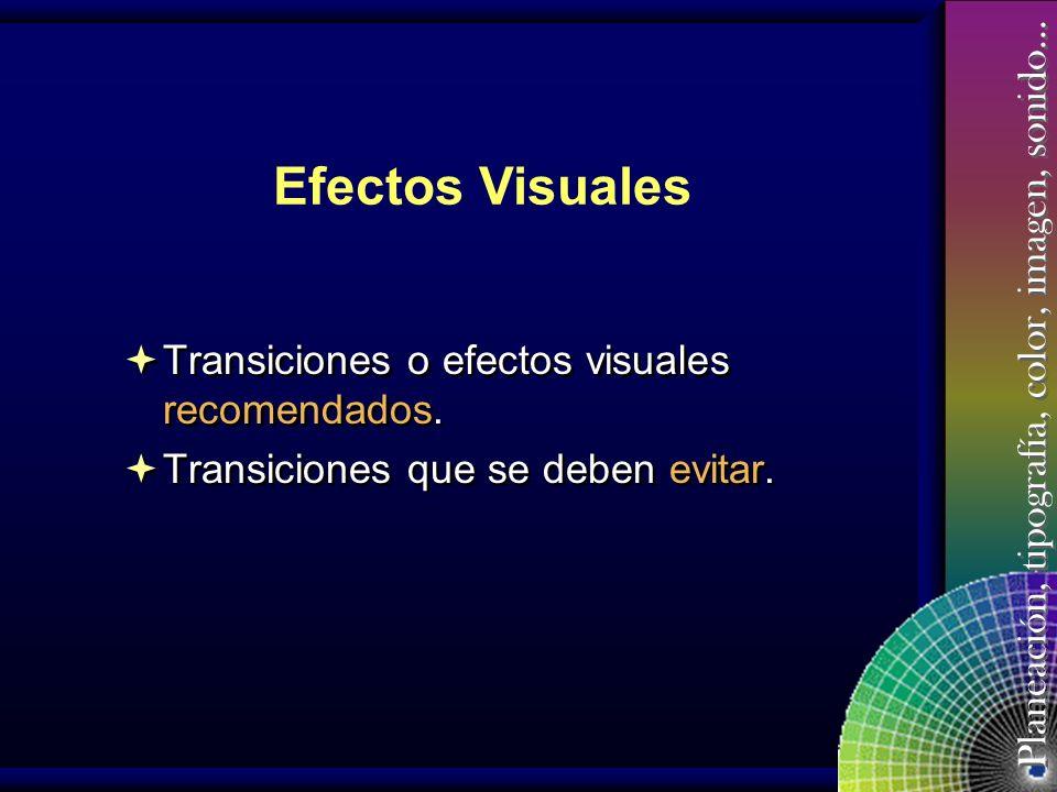 Efectos Visuales Transiciones o efectos visuales recomendados.