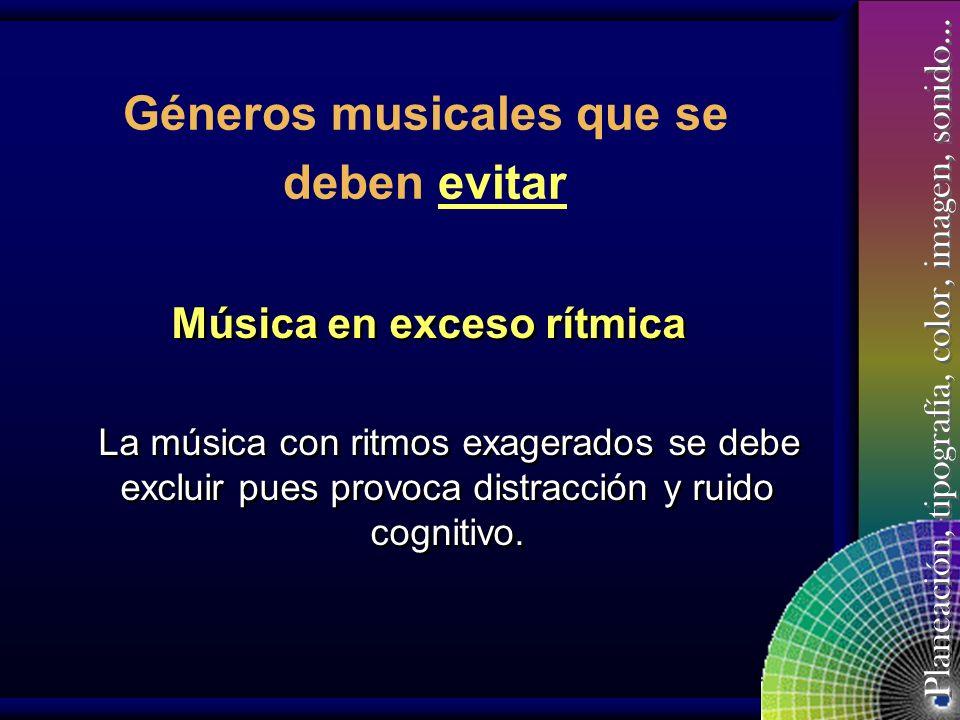Géneros musicales que se Música en exceso rítmica