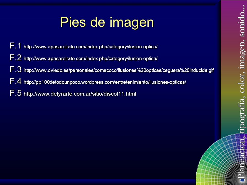 Pies de imagen F.1 http://www.apasarelrato.com/index.php/category/ilusion-optica/ F.2 http://www.apasarelrato.com/index.php/category/ilusion-optica/