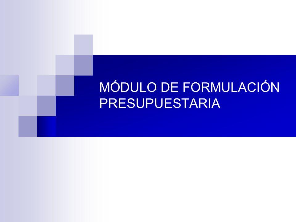 MÓDULO DE FORMULACIÓN PRESUPUESTARIA