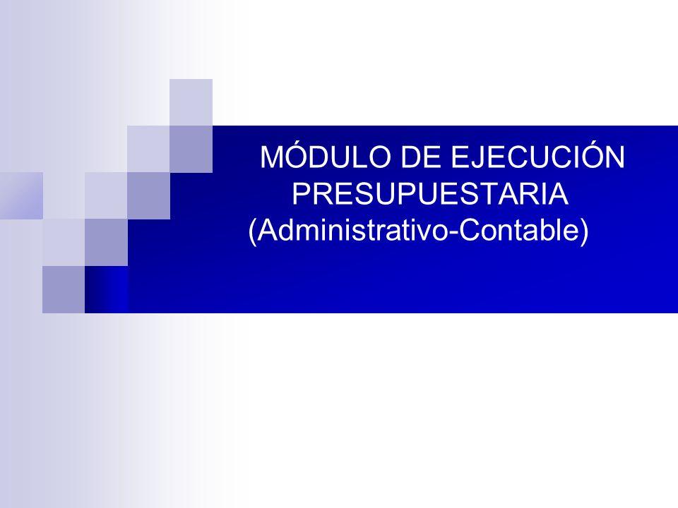MÓDULO DE EJECUCIÓN PRESUPUESTARIA (Administrativo-Contable)