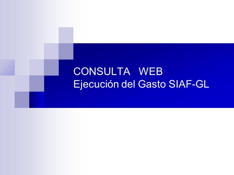 CONSULTA WEB Ejecución del Gasto SIAF-GL