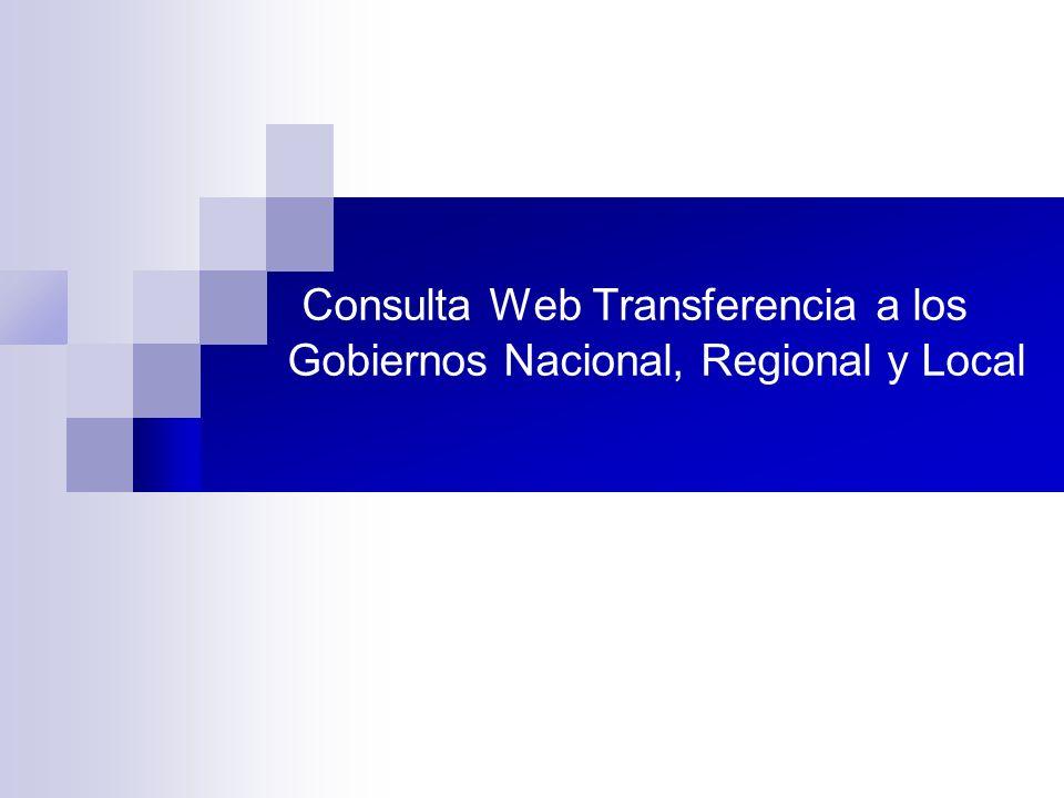 Consulta Web Transferencia a los Gobiernos Nacional, Regional y Local