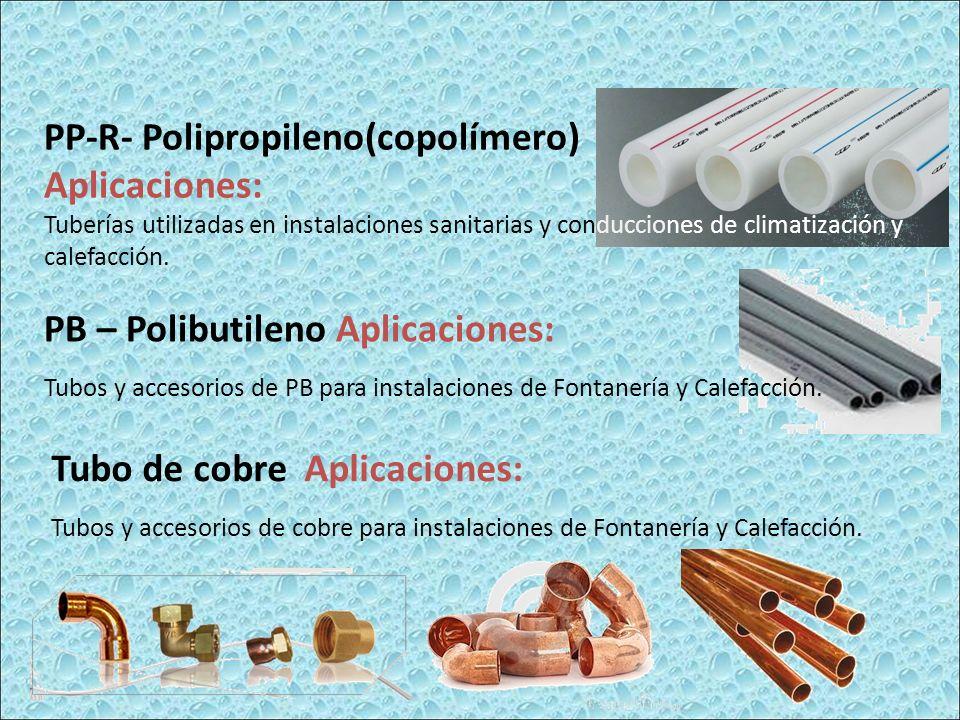 PP-R- Polipropileno(copolímero) Aplicaciones:
