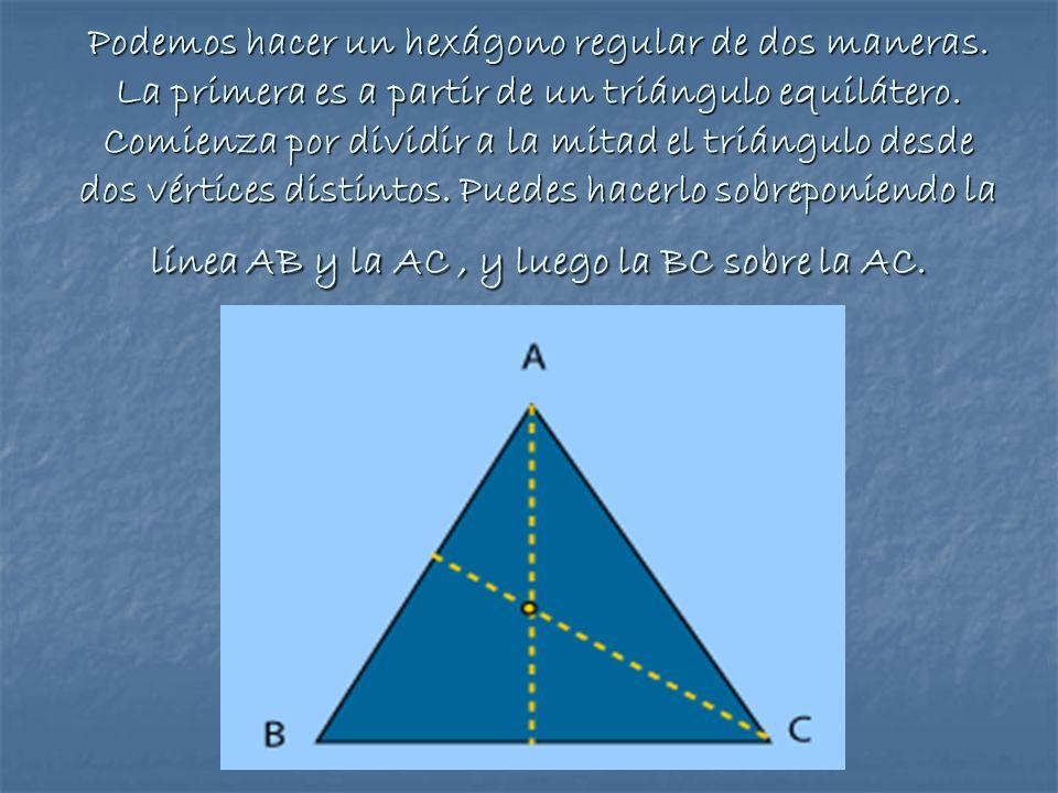 Podemos hacer un hexágono regular de dos maneras