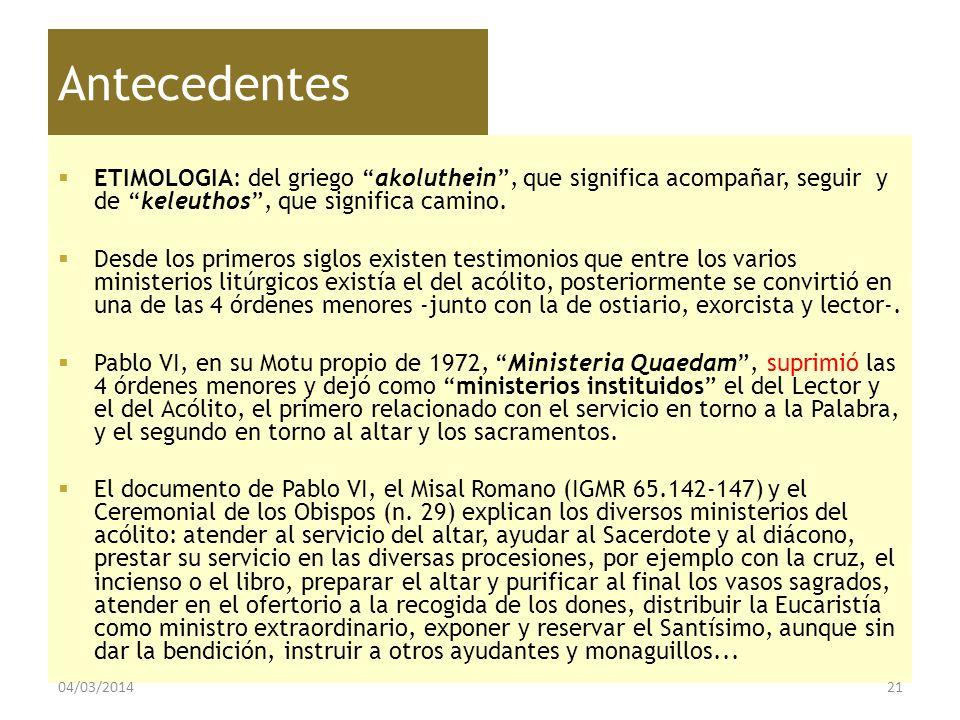 Antecedentes ETIMOLOGIA: del griego akoluthein , que significa acompañar, seguir y de keleuthos , que significa camino.