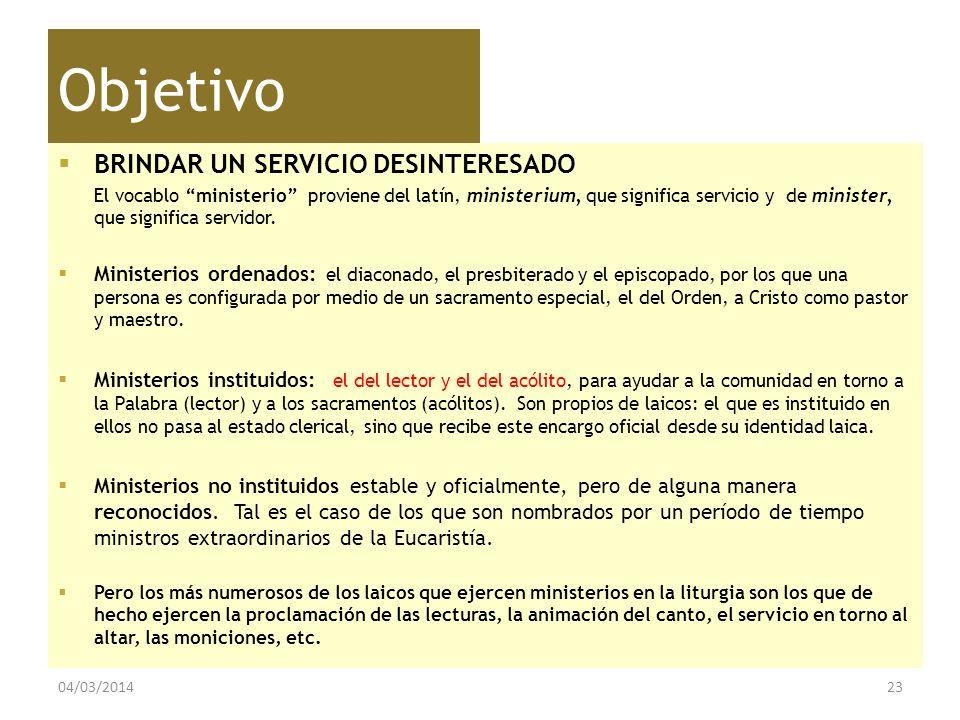 Objetivo BRINDAR UN SERVICIO DESINTERESADO