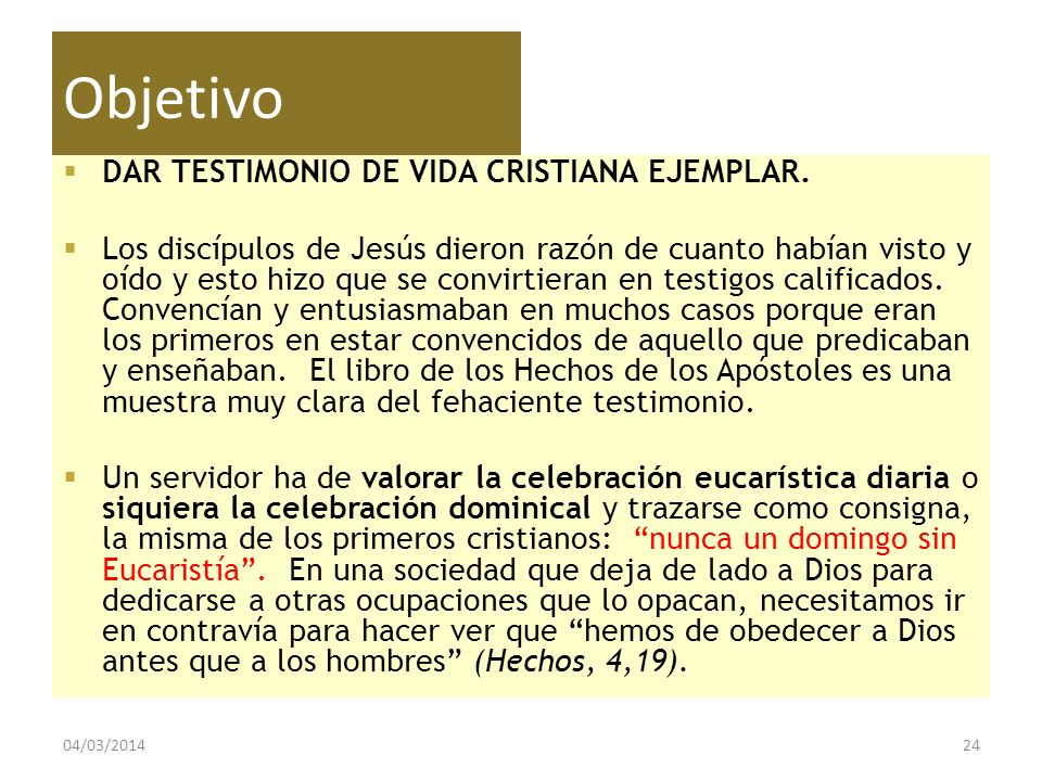 Objetivo DAR TESTIMONIO DE VIDA CRISTIANA EJEMPLAR.